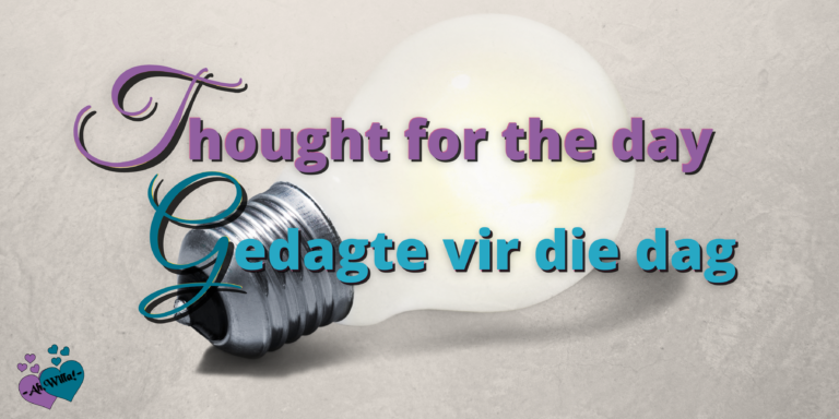 Thought for the day Gedagte vir die dag header for Ah,Willa! © copyright